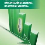 Guía práctica para la implantación de Sistemas de Eficiencia Energética