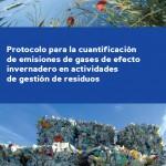 Protocolo para la cuantificación de emisiones de gases de efecto invernadero en gestión de residuos
