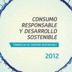 Consumo Responsable y Desarrollo Sostenible. Tendencias 2012