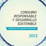 Consumo Responsable y Desarrollo Sostenible. Tendencias 2012