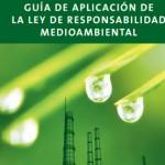 Guía para la aplicación de la Ley de Responsabilidad Ambiental