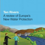 Ten Rivers: A review of Europe's  New Water Protection