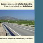 Guía para la elaboración de Estudios Ambientales en proyectos de infraestructuras de comunicación y transporte