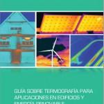 Guía sobre Termografía para aplicaciones en Edificios y Energía Renovable