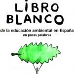Libro blanco de la Educación Ambiental en España en pocas palabras