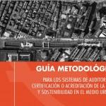 Guía metodológica de Calidad y Sostenibilidad en el Medio Urbano