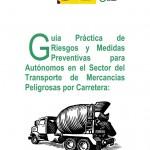 Guía de Riesgos y Medidas Preventivas para Autónomos en Transporte de Mercancías Peligrosas por Carretera