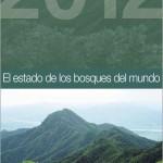 El estado de los bosques del Mundo 2012