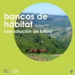 Bancos de Hábitat: Una solución de futuro