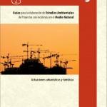 Guía para la elaboración de Estudios Ambientales de Proyectos con incidencia en el Medio Natural: Actuaciones urbanísticas y turísticas