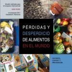 Pérdidas y desperdicio de alimentos en el mundo