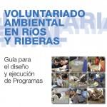 Guía para el diseño y ejecución de Programas de Voluntariado en Ríos