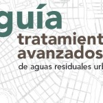Guía de Tratamientos Avanzados de Aguas Residuales Urbanas