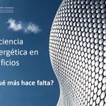 Eficiencia Energética en Edificios ¿Qué mas hace falta?
