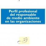 Perfil profesional del Responsable de Medio Ambiente en las Organizaciones