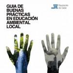 Guía de Buenas Prácticas en Educación Ambiental Local