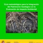 Guía metodológica para la integración del patrimonio geológico en la Evaluación Ambiental