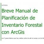 Breve Manual de Planificación de Inventario Forestal con ArcGis