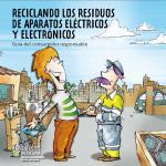 Reciclando los RAEE's: Guía del consumidor responsable