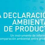 La Declaración Ambiental de Producto. Un instrumento de información y comparación ambiental entre productos