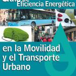 Guía de Eficiencia Energética en la Movilidad y Transporte Urbano