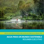 Agua para un mundo sostenible. Informe de las Naciones Unidas sobre los Recursos Hídricos en el Mundo 2015