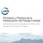 Principios y práctica de la restauración del paisaje forestal: Estudios de caso en las zonas secas de América Latina