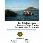 Una Guía Simple para la Certificación del Turismo Sostenible y el Ecoturismo