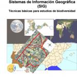 Sistemas de Información Geográfica (SIG) Técnicas básicas para estudios de biodiversidad