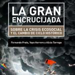 La Gran Encrucijada: Sobre la Crisis Ecosocial y el Cambio de Ciclo de Histórico