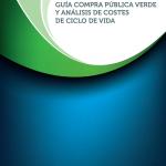 Guía para la Compra Pública Verde y Análisis de Costes de Ciclo de Vida