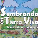 Sembrando en Tierra Viva. Manual de Agroecología