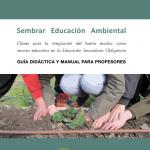 Sembrar Educación Ambiental. Claves para la integración del huerto escolar como recurso educativo en la ESO