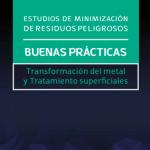 Estudios de Minimización de Residuos Peligrosos. Buenas prácticas