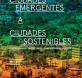 de ciudades emergentes a ciudades sostenibles