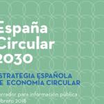El borrador de la Estrategia Española de Economía Circular, ya en información pública