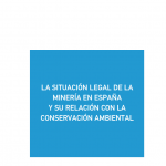La situación legal de la minería en España y su relación con la conservación ambiental