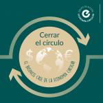 Cerrar el círculo: El Business case de la economía circular