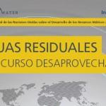 Aguas Residuales. El recurso desaprovechado