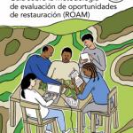 Guía sobre la Evaluación de Oportunidades de Restauración (ROAM)