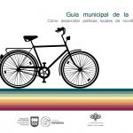 Guía municipal de la bicicleta. Cómo desarrollar políticas locales de movilidad ciclista