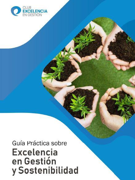 Guía práctica sobre Excelencia en Gestión y Sostenibilidad