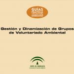 Guía de Gestión y Dinamización de Grupos de Voluntariado Ambiental