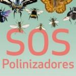 SOS Polinizadores. Guía para docentes y educadores ambientales