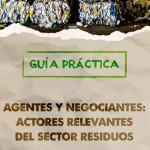 Agentes y Negociantes: Actores relevantes del sector residuos