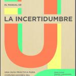 Manual de la incertidumbre: Una guía práctica para comunicadores del cambio climático