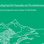 Adaptación basada en Ecosistemas: Guía de preguntas para evaluar la efectividad