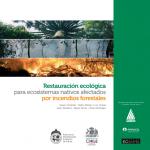 Restauración ecológica para ecosistemas nativos afectados por incendios forestales