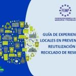 Guía de experiencia locales en prevención, reutilización y reciclado de residuos