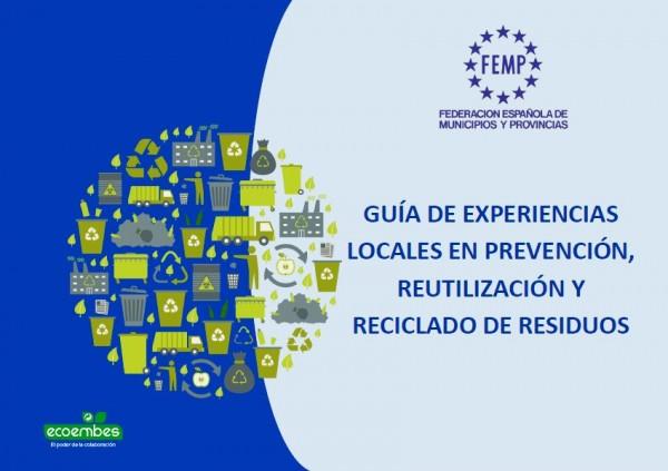 Guia experiencias locales den prevención, reutilización y reciclado de residuos 2017